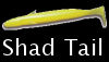 Shad Tails
